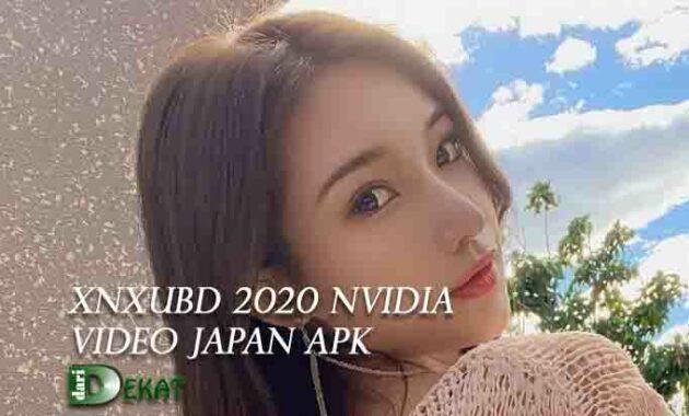 Xnxubd 2020 Nvidia Video Japan Apk Download Free Full Version