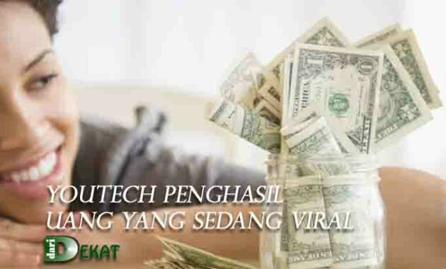 Youtech Penghasil Uang Yang Sedang Viral