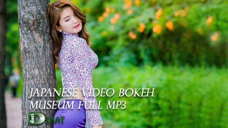 Japanese Video Bokeh Museum Full Mp3